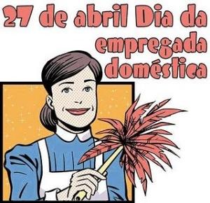 27DEABRILDIADAempregada-domestica