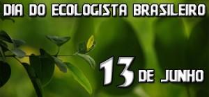 13 DE JUNHO - ECOLOGISTA